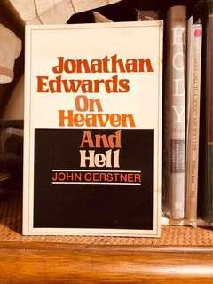 Heaven and Hell. Jonathan Edwards on heaven & hell by Dr John Gerstner