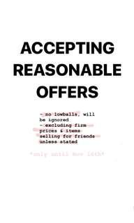 Accepting reasonable offers ONLY