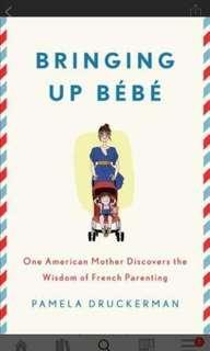 EBOOK bringing up bebe by pamela druckerman