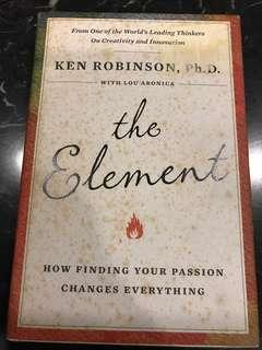 The Element - How Finding Your Passion Changes Everything (Hardcover) by Ken Robinson (One if the world's leading Thinkers on Creativity and Innovation)