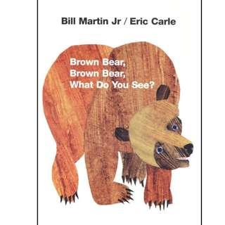 Brand New Brown Bear, Brown Bear, What Do You See? by Eric Carle