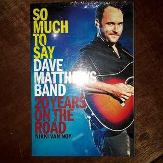 "Dave Matthews Band biography ""So Much to Say: 20 Years on the Road"" (Nikki Van Noy)"