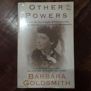 Other Powers: The Age of Suffrage, Spiritualism, and the Scandalous Victoria Woodhull (Barbara Goldsmith)