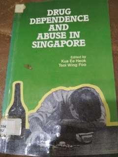 Drug Dependence and Abuse in Singapore