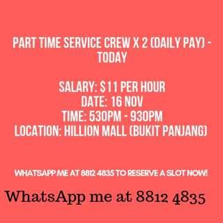 PART TIME SERVICE CREW X 2 (DAILY PAY) - TODAY
