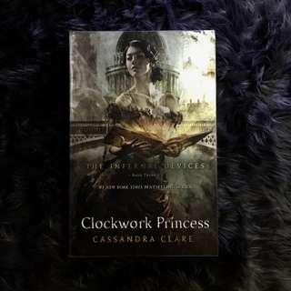 The Infernal Devices: Clockwork Princess by Cassandra Clare