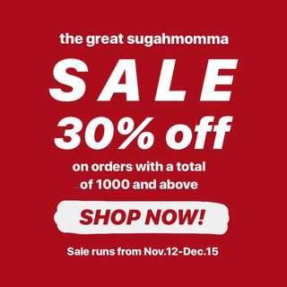 The Great Sugahmomma SALE! 30% on ALL ITEMS with a total of 1,000 pesos and above