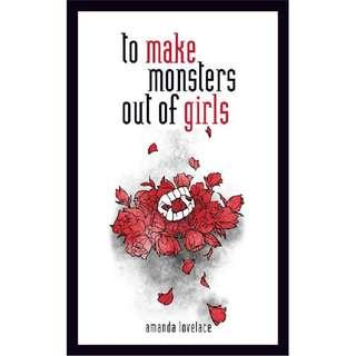 To Make Monsters Out of Girls by Amanda Lovelace (EBook Poetry Novel)