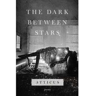 The Dark Between Stars by Atticus (EBook Poetry Novel)`