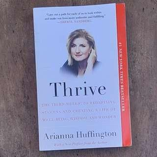 Thrive: The Third Metric to Redefining Success and Creating a Life of Well-Being, Wisdom, and Wonder - Arianna Huffington