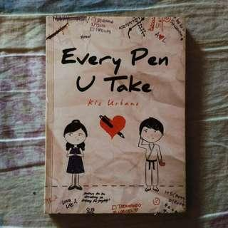 Every Pen U Take by Kiz Urbano