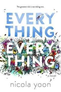Everything,  Everything by Nicola Yoon.