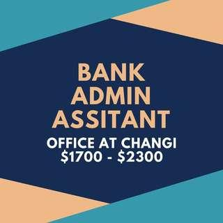 Admin Assitant (Bank, 5 days, East)