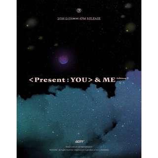 GOT7 PRESENT : YOU & ME