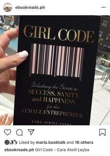 Girl Code : Unlocking Secrets to Success and Happiness for the Female Entrepreneur