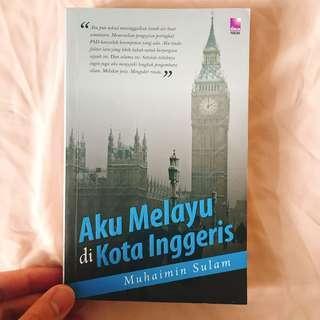 Aku Melayu di Kota Inggeris Karya Muhaimin Sulam (NP: RM 22)