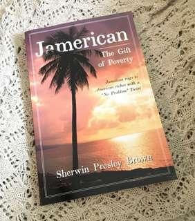 "Jamerican: The Gift of Poverty: Jamaican rags to American riches with a ""No Problem"" Twist"
