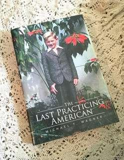 The Last Practicing American  by Michael T. Wagner