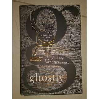 Ghostly - A Collection Of Ghost Stories