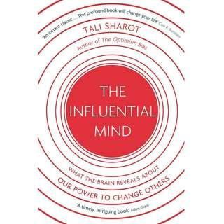 The Influential Mind: What the Brain Reveals About Our Power to Change Others by Tali Sharot