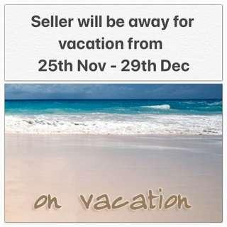 Vacation mode from 25th Nov till 29th Dec