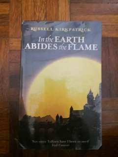In The Earth Abides The Flame by Russell Kirk Patrick