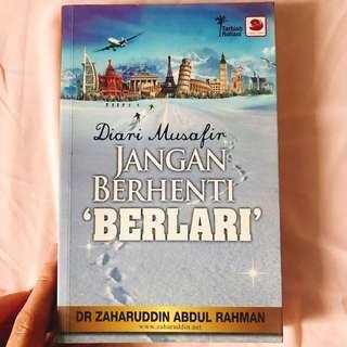 Diari Musafir: Jangan Berhenti 'Berlari' karya Dr Zaharuddin Abdul Rahman (NP: RM 35)