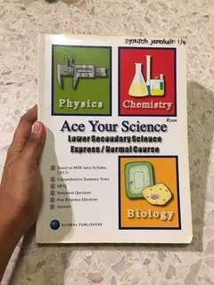 Ace Your Science Lower Secondary Science Express/Normal Course