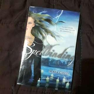 Spellbinding by Maya Gold - Fictional Book, Young Adult Novel