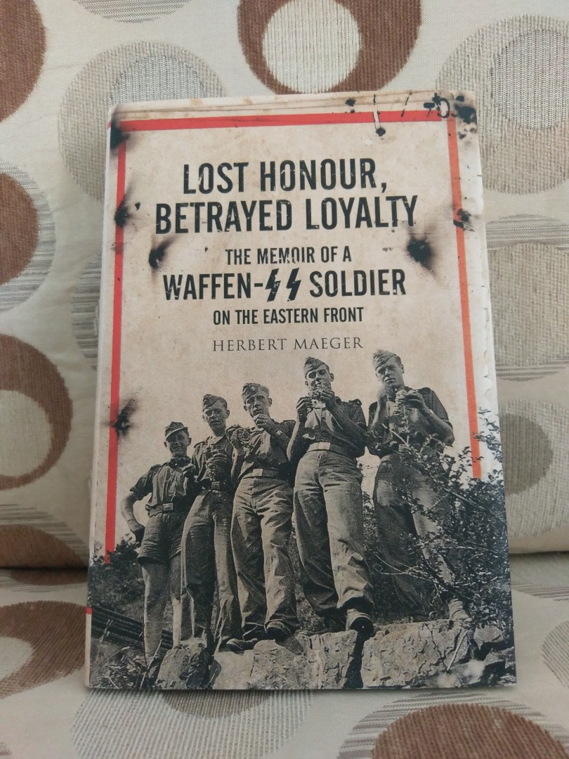 Lost honour, betrayed loyalty by Herbert Maeger