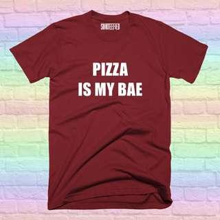 Pizza is my Bae Shirt