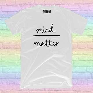 Mind over Matter Shirt