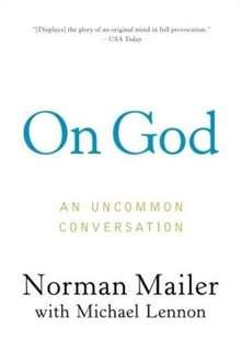 On God - An Uncommon Conversation by Normal Mailer