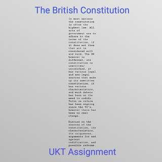 UKT Public Law: The British Constitution Assignment (Please read description)