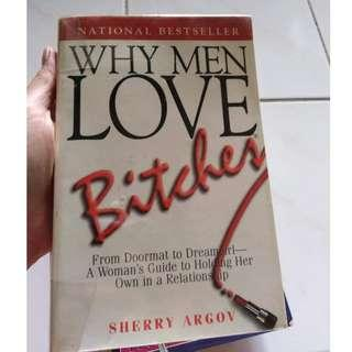 Why Men love bitches?