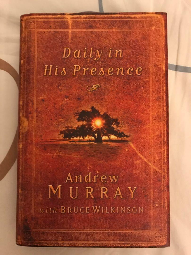 Daily In His Presence A Classic Devotional From One Of The Most Powerful Voices Of The Nineteenth Century By Andrew Murray