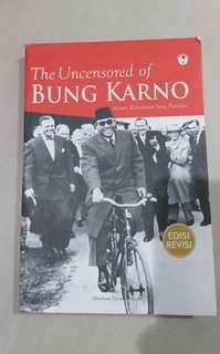 The Uncensored Of BUNG KARNO