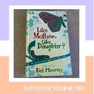 LIKE MOTHER LIKE DAUGTHER by Bel Mooney   English Preloved Import Novel