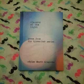 Tyler Knott Gregson - Chasers of the Light: Poems from the Typewriter Series
