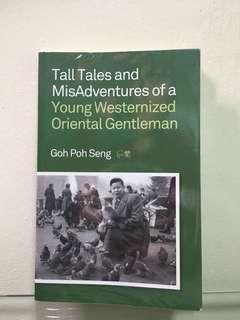 Tall Tales and MisAdventures of a Young Westernized Oriental Gentleman by Goh Poh Seng