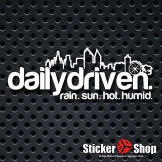 Daily Driven - Rain/Sun/Hot/Humid Vinyl Cut Decal Sticker