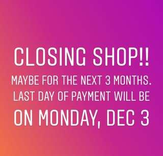Closing shop, dec 3.