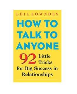 [Ebook] How to Talk to Anyone: 92 Little Tricks for Big Success in Relationships by Leil Lowndes [PDF]