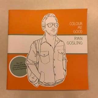 Colour Me Good RYAN GOSLING colouring book