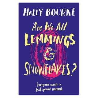 @(Brand New) Are We All Lemmings and Snowflakes?  By: Holly Bourne   [Paperback]