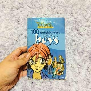 W.I.T.C.H 100 bewitching ways to get to know boys