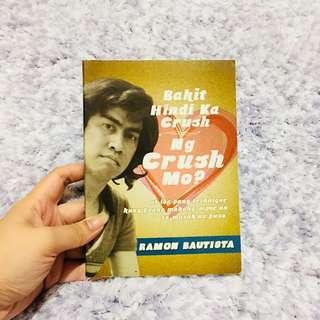 Bakit Hindi Ka Crush Ng Crush Mo? by Ramon Bautista