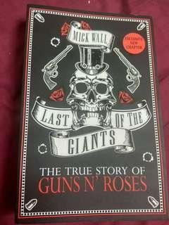 Last of the Giants : The True Story of Guns n Roses
