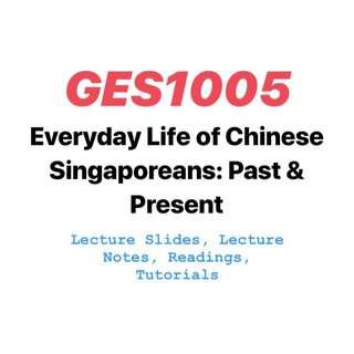 GES1005 Everyday Life of Chinese Singaporean: Past and Present