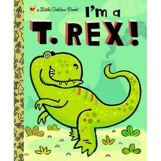@(Brand New) I'm a T. Rex! A Little Golden Book (Hardcover)  By: Dennis Shealy      For Ages: 4 - 6 years old